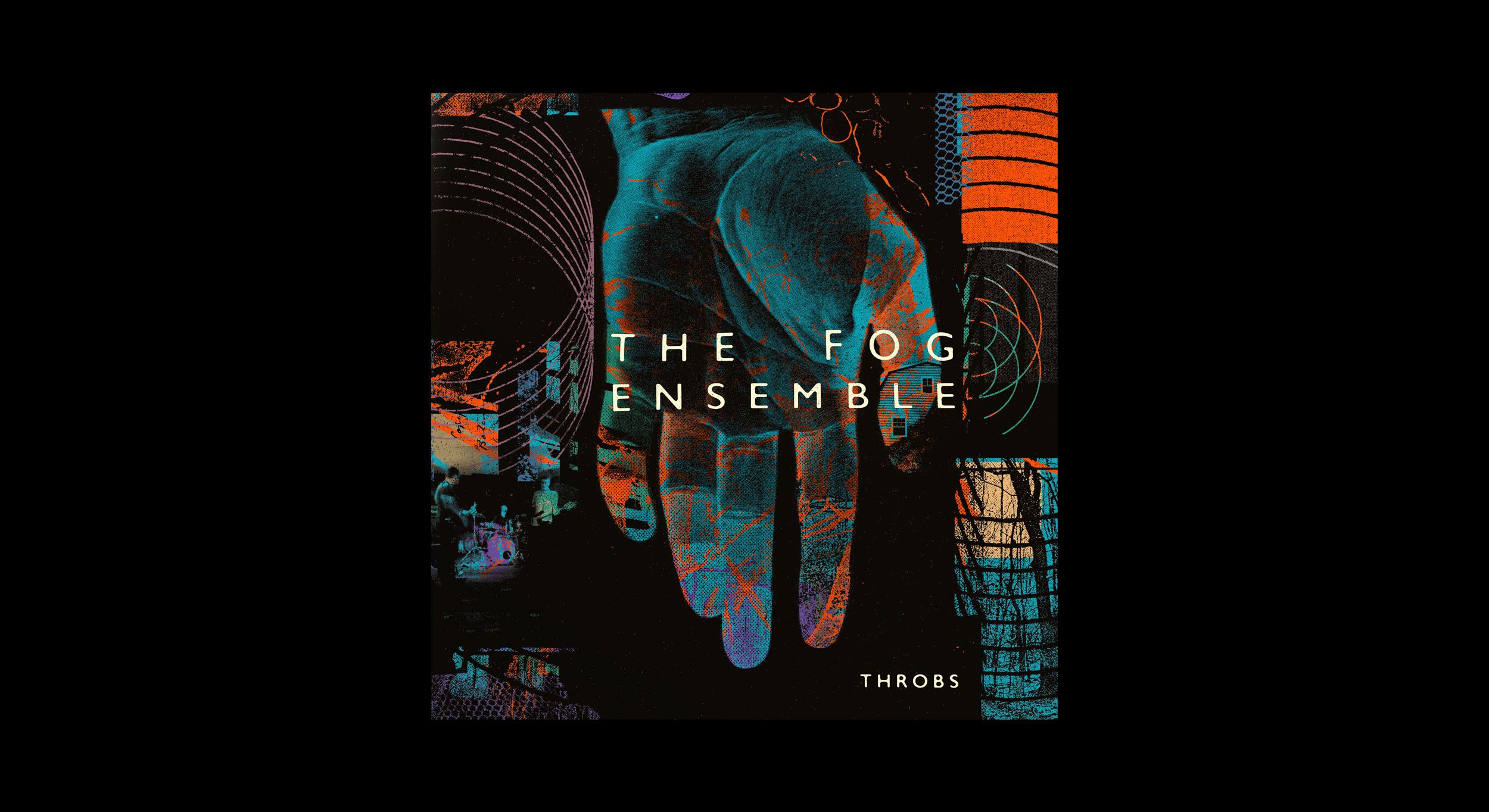 The Fog Ensemble – Throbs